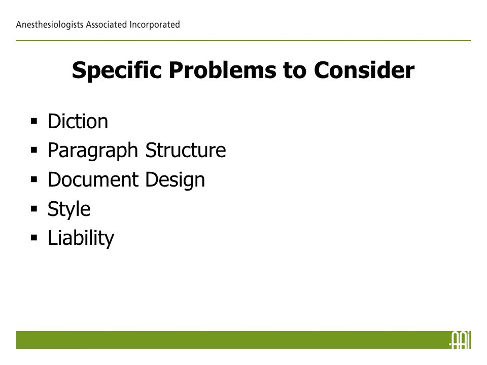 Specific Problems to Consider  Diction  Paragraph Structure  Document Design  Style  Liability