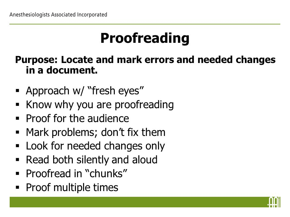 Proofreading Purpose: Locate and mark errors and needed changes in a document.