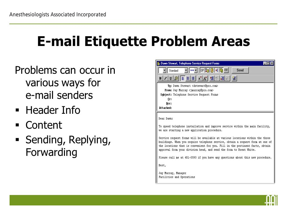 E-mail Etiquette Problem Areas Problems can occur in various ways for e-mail senders  Header Info  Content  Sending, Replying, Forwarding