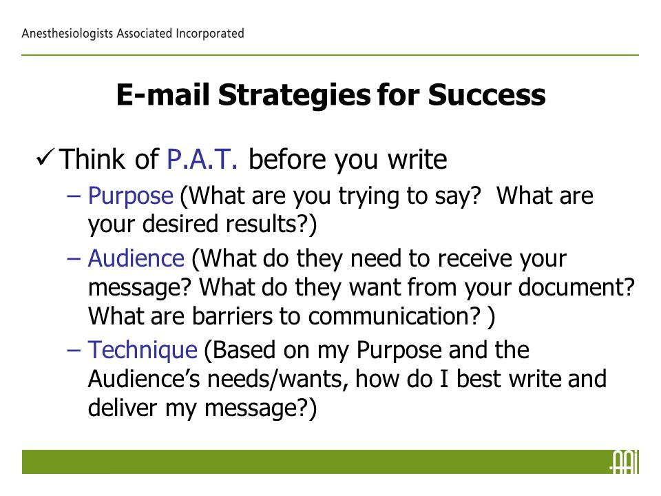 E-mail Strategies for Success Think of P.A.T.