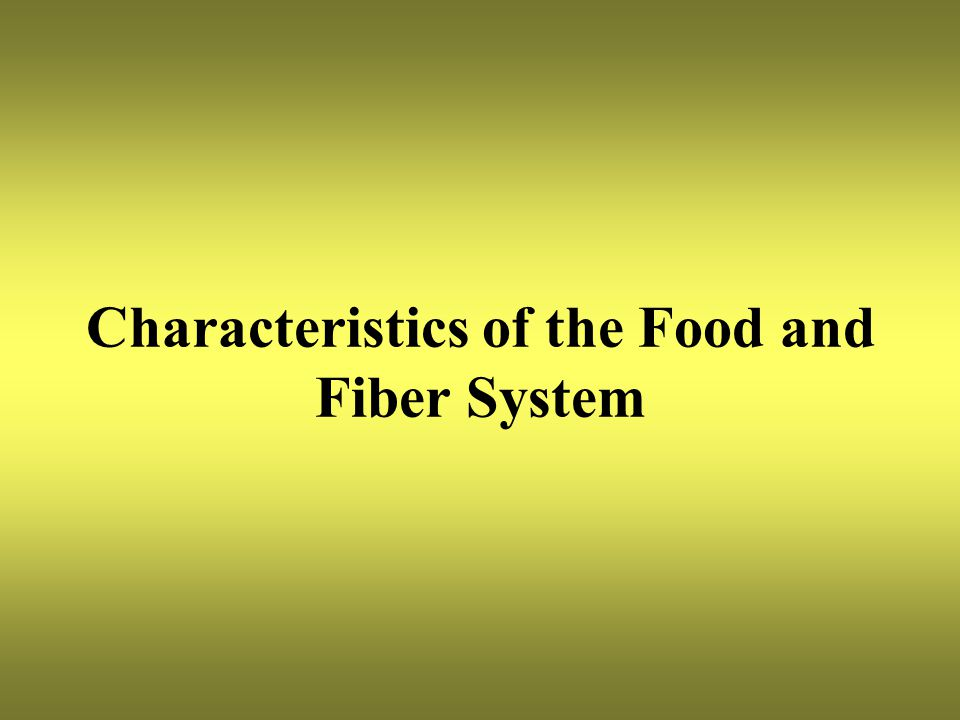 Characteristics of the Food and Fiber System