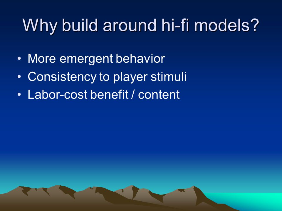 Why build around hi-fi models.