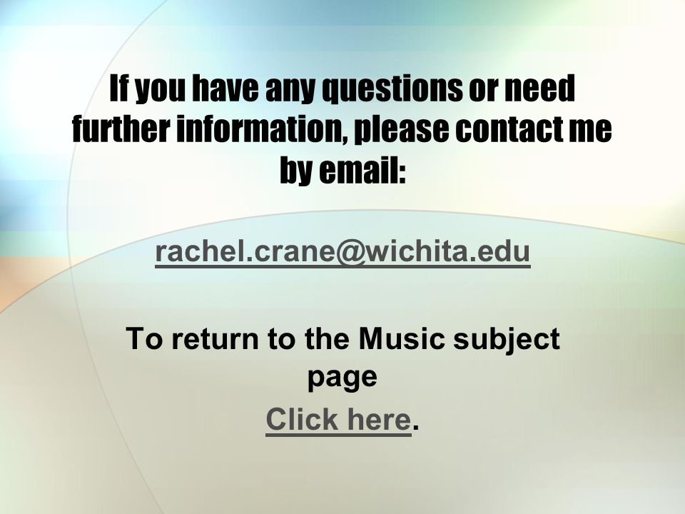 If you have any questions or need further information, please contact me by   To return to the Music subject page Click hereClick here.