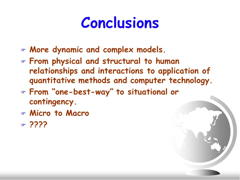 Conclusions F More dynamic and complex models.