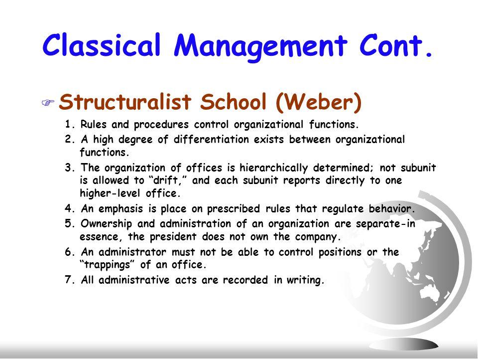 Classical Management Cont. F Structuralist School (Weber) 1.