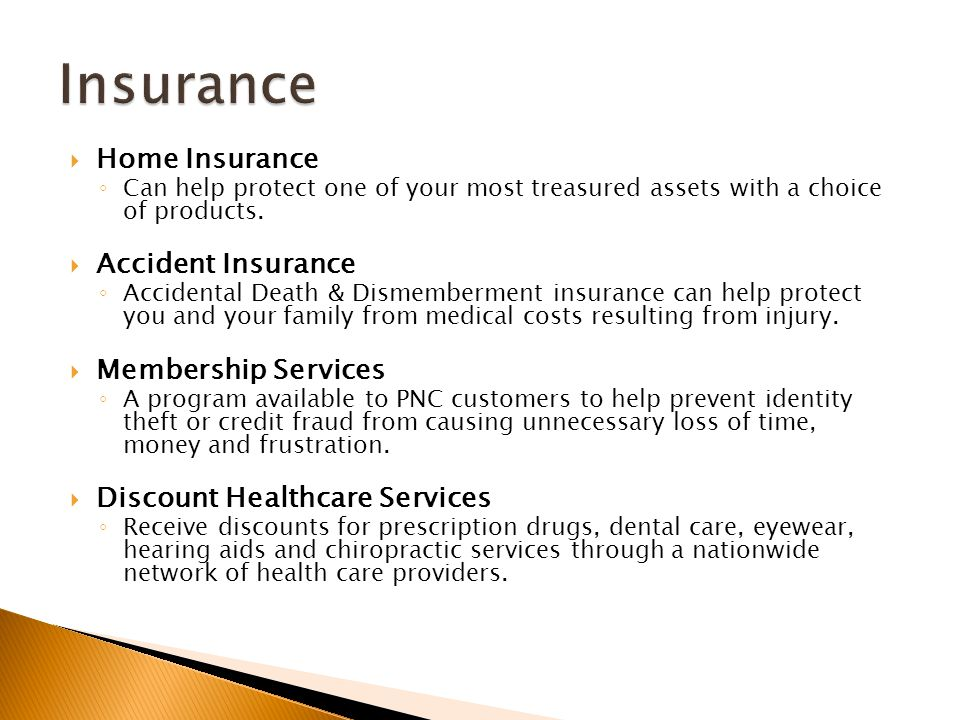  Home Insurance ◦ Can help protect one of your most treasured assets with a choice of products.