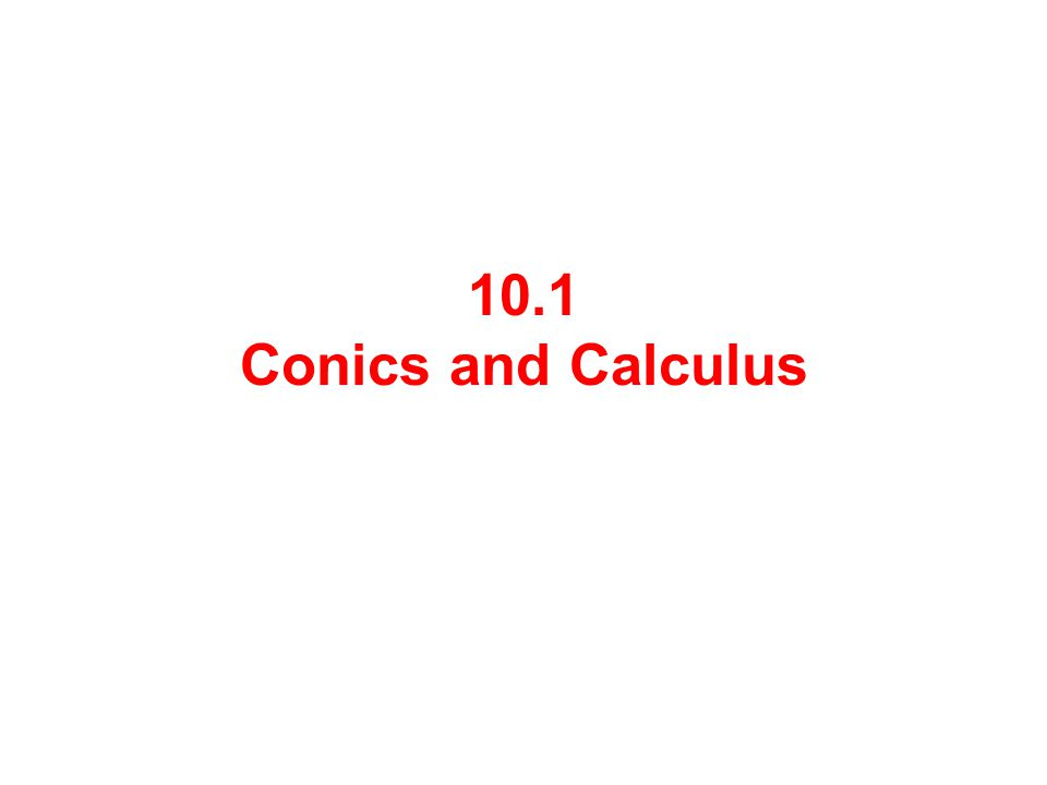 10.1 Conics and Calculus