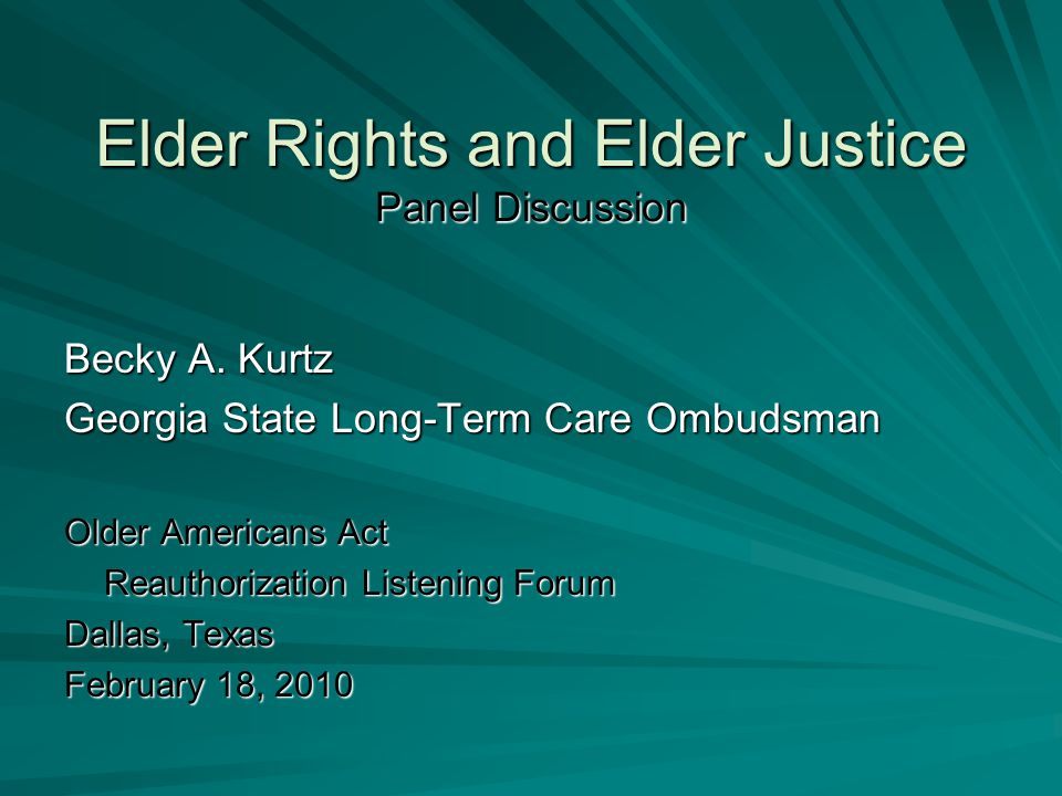 Elder Rights and Elder Justice Panel Discussion Becky A.