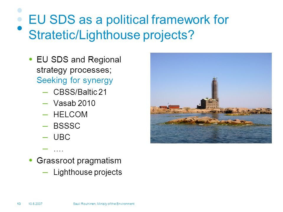 Sauli Rouhinen, Ministy of the Environment EU SDS as a political framework for Stratetic/Lighthouse projects.