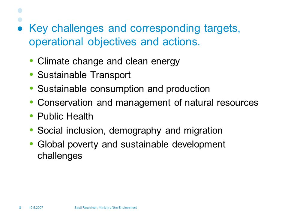 Sauli Rouhinen, Ministy of the Environment Key challenges and corresponding targets, operational objectives and actions.