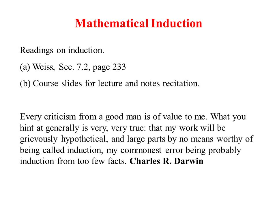 Mathematical Induction Readings on induction. (a) Weiss, Sec.