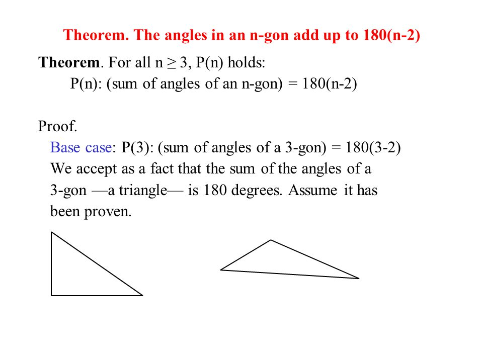 Theorem. The angles in an n-gon add up to 180(n-2) Theorem.
