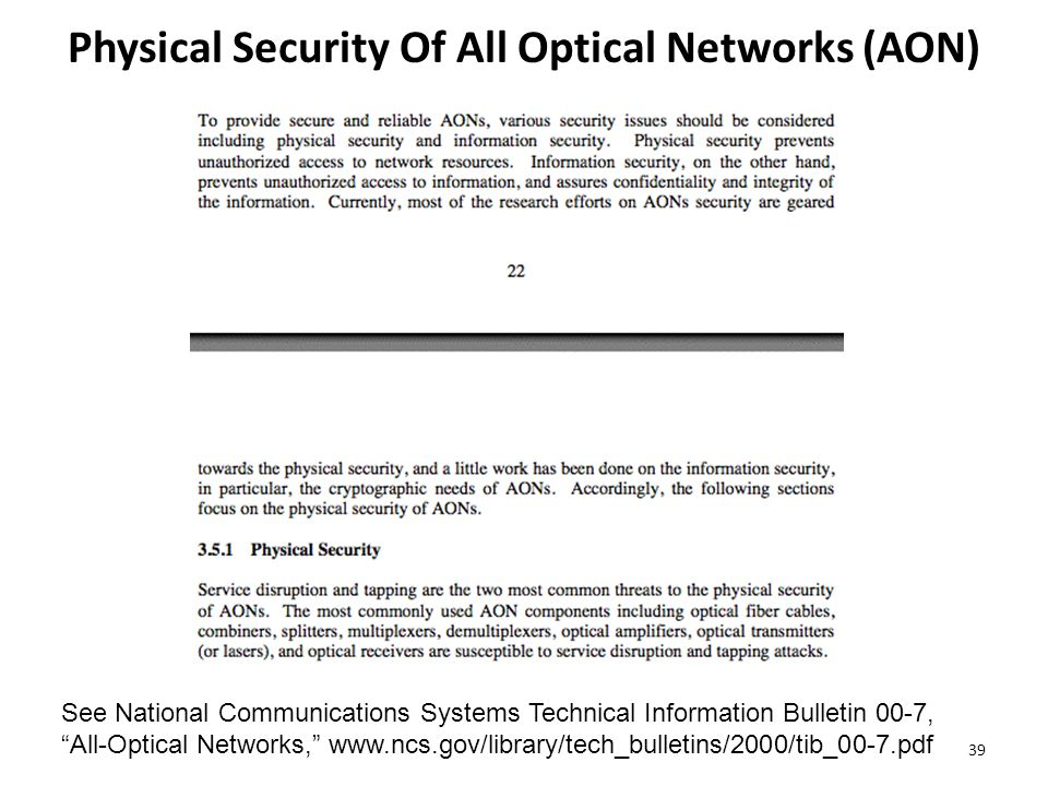 Physical Security Of All Optical Networks (AON) 39 See National Communications Systems Technical Information Bulletin 00-7, All-Optical Networks, www.ncs.gov/library/tech_bulletins/2000/tib_00-7.pdf