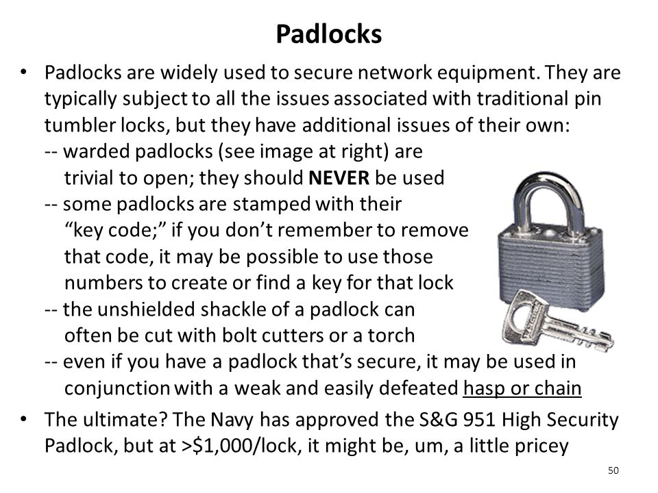 Padlocks Padlocks are widely used to secure network equipment.