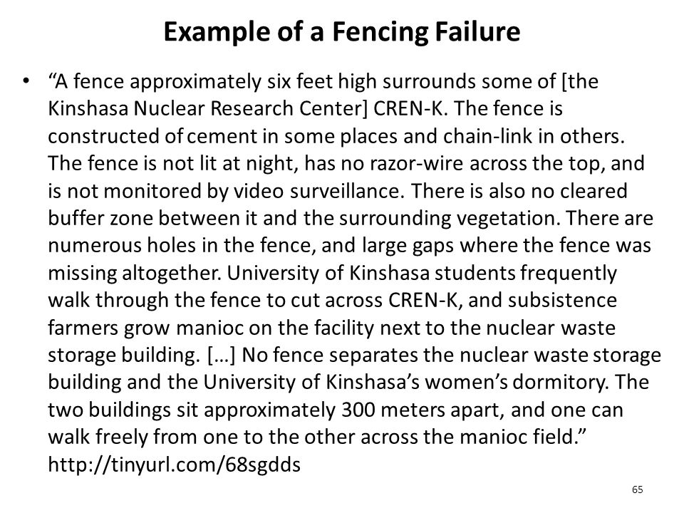 Example of a Fencing Failure A fence approximately six feet high surrounds some of [the Kinshasa Nuclear Research Center] CREN-K.