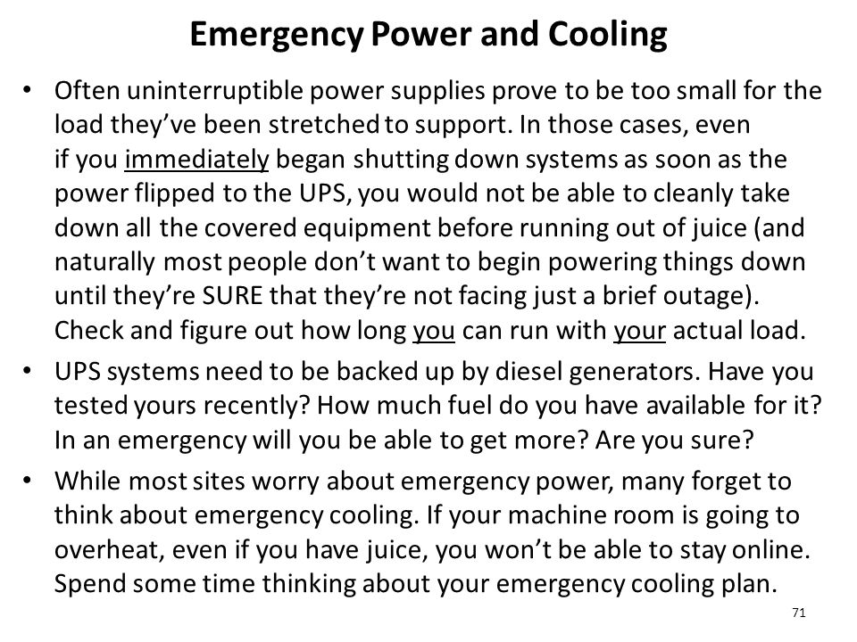 Emergency Power and Cooling Often uninterruptible power supplies prove to be too small for the load they've been stretched to support.