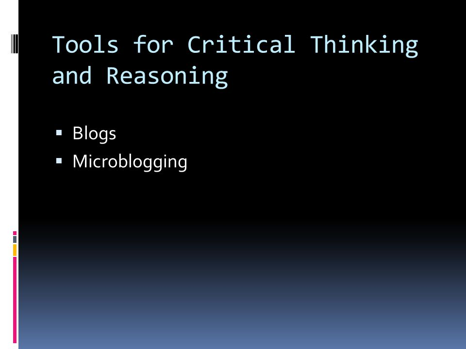 Tools for Critical Thinking and Reasoning  Blogs  Microblogging