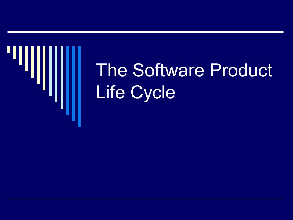 The Software Product Life Cycle