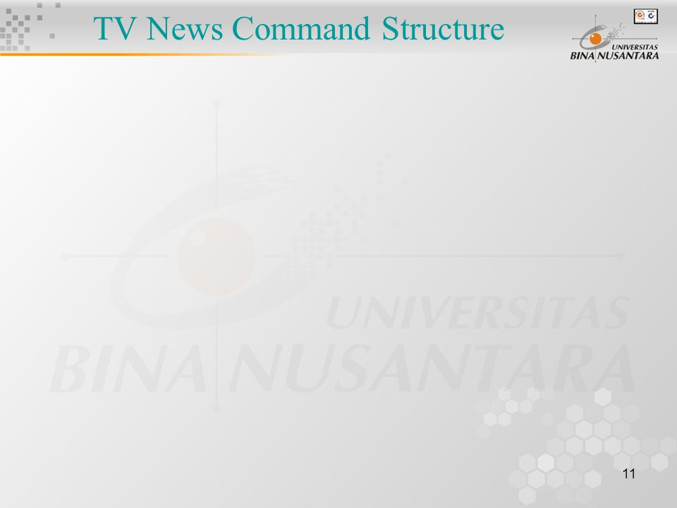 11 TV News Command Structure