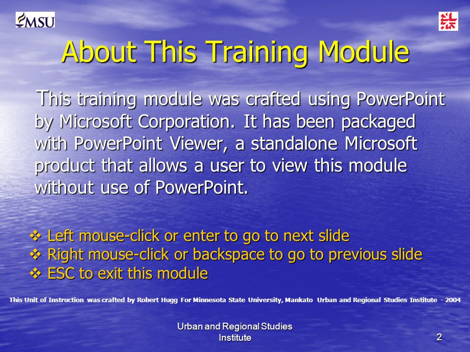 Urban and Regional Studies Institute2 About This Training Module T his training module was crafted using PowerPoint by Microsoft Corporation.