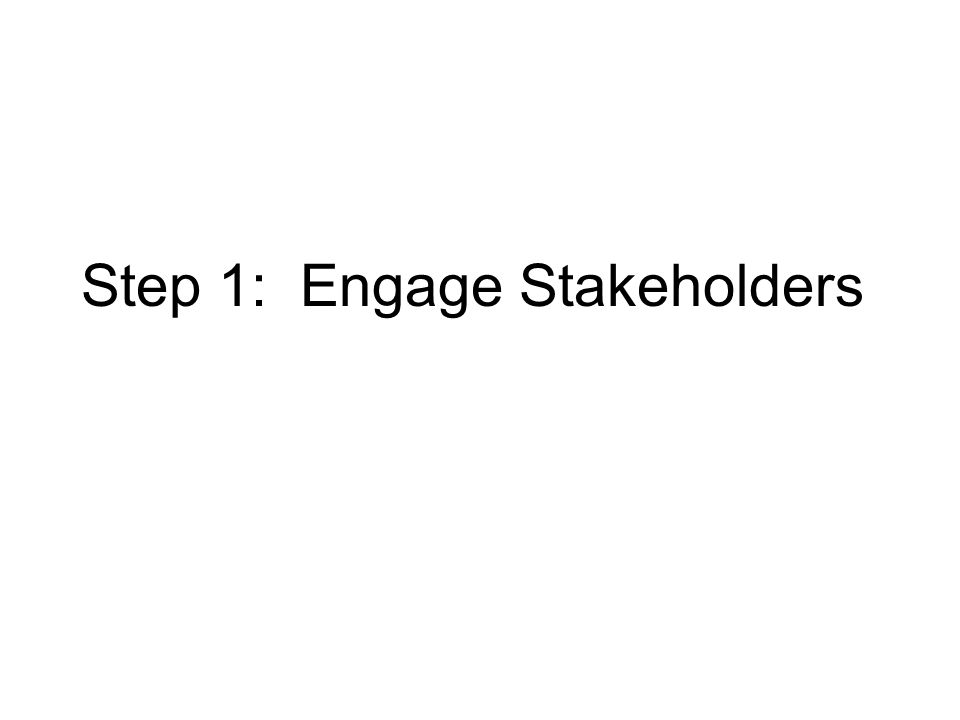 Step 1: Engage Stakeholders