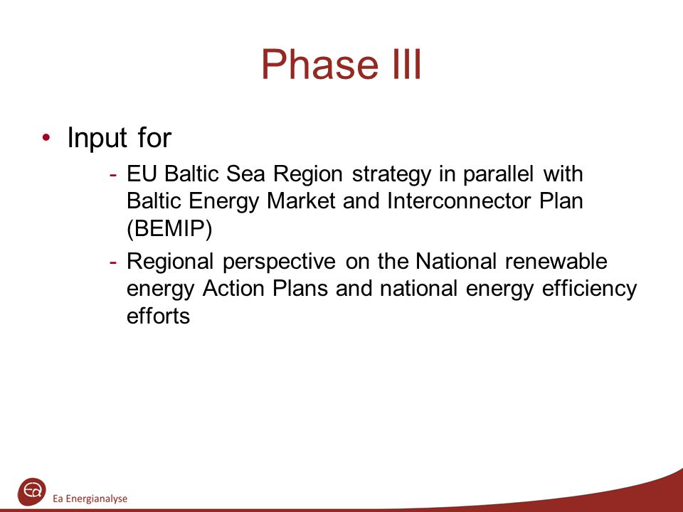Phase III Input for -EU Baltic Sea Region strategy in parallel with Baltic Energy Market and Interconnector Plan (BEMIP) -Regional perspective on the National renewable energy Action Plans and national energy efficiency efforts