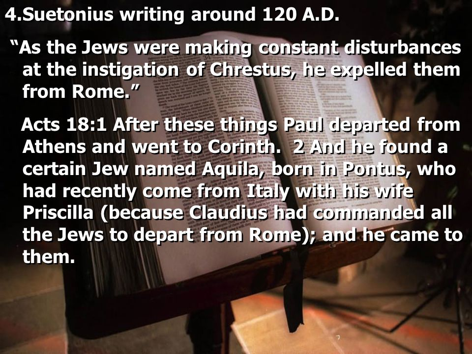 4.Suetonius writing around 120 A.D.