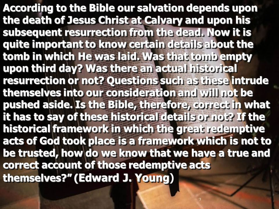 According to the Bible our salvation depends upon the death of Jesus Christ at Calvary and upon his subsequent resurrection from the dead.