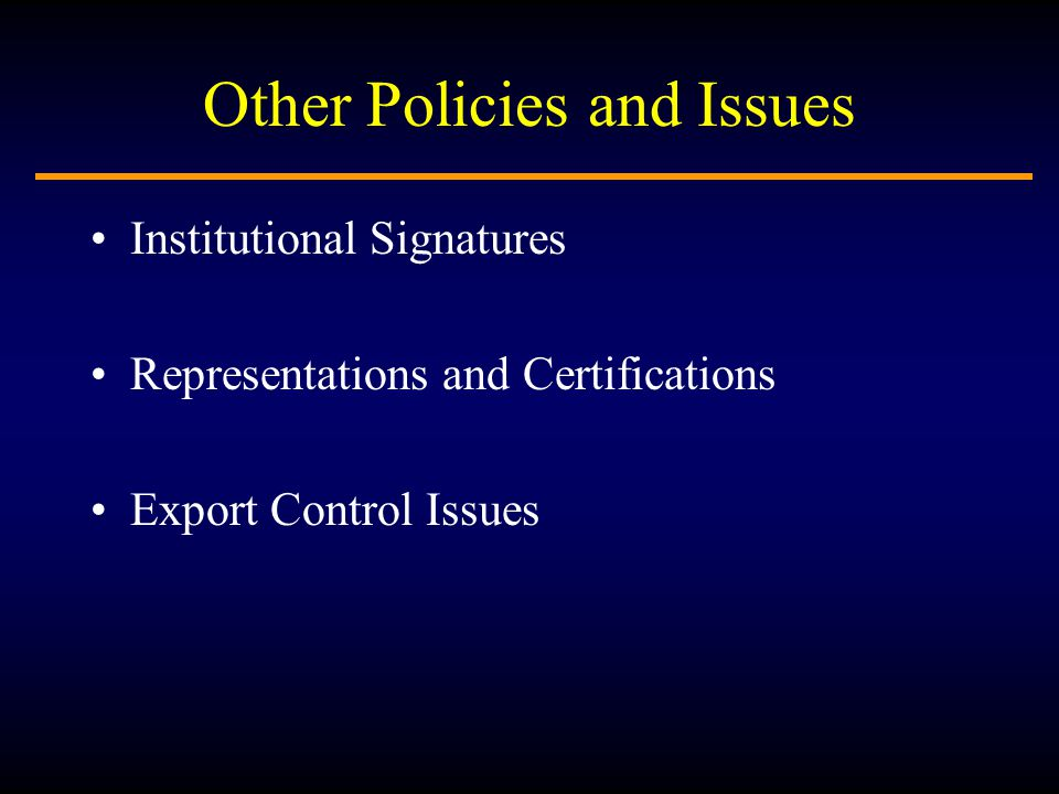 Other Policies and Issues Institutional Signatures Representations and Certifications Export Control Issues