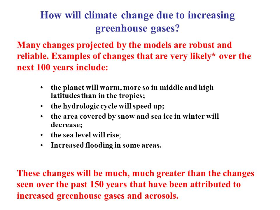 How will climate change due to increasing greenhouse gases.