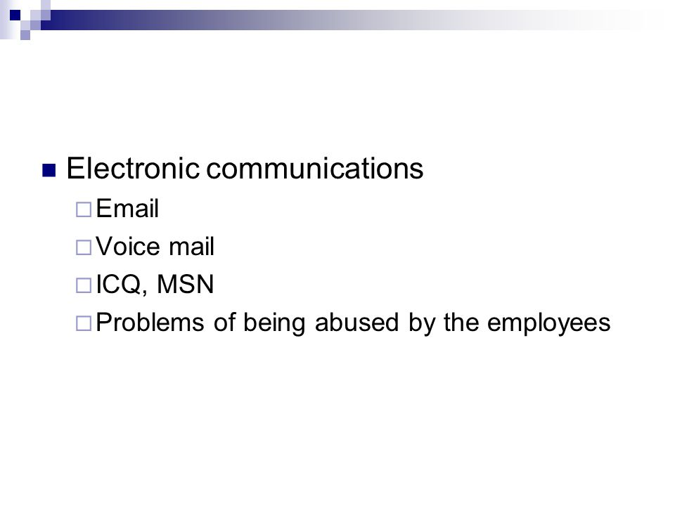 Electronic communications    Voice mail  ICQ, MSN  Problems of being abused by the employees