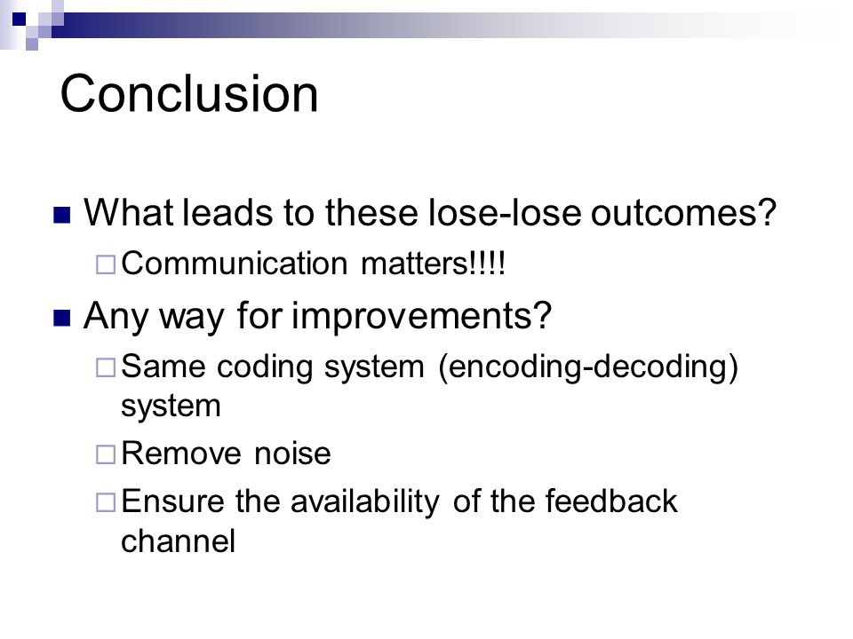 Conclusion What leads to these lose-lose outcomes.
