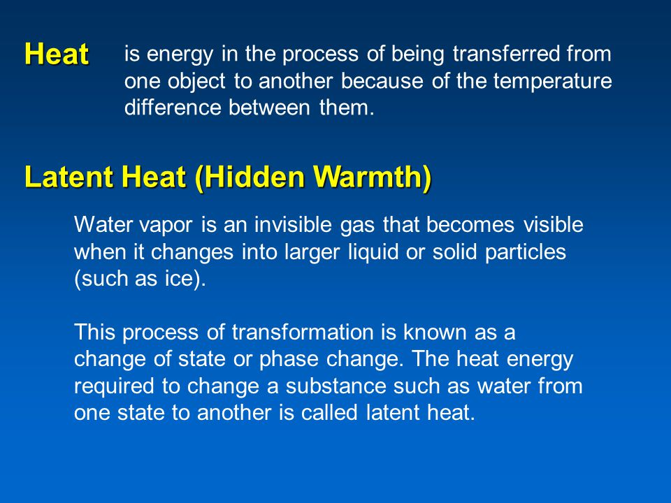 Heat is energy in the process of being transferred from one object to another because of the temperature difference between them.