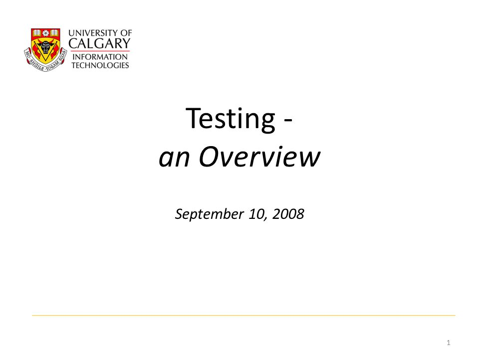Testing - an Overview September 10,