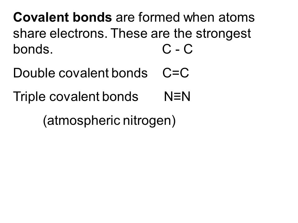 Covalent bonds are formed when atoms share electrons.