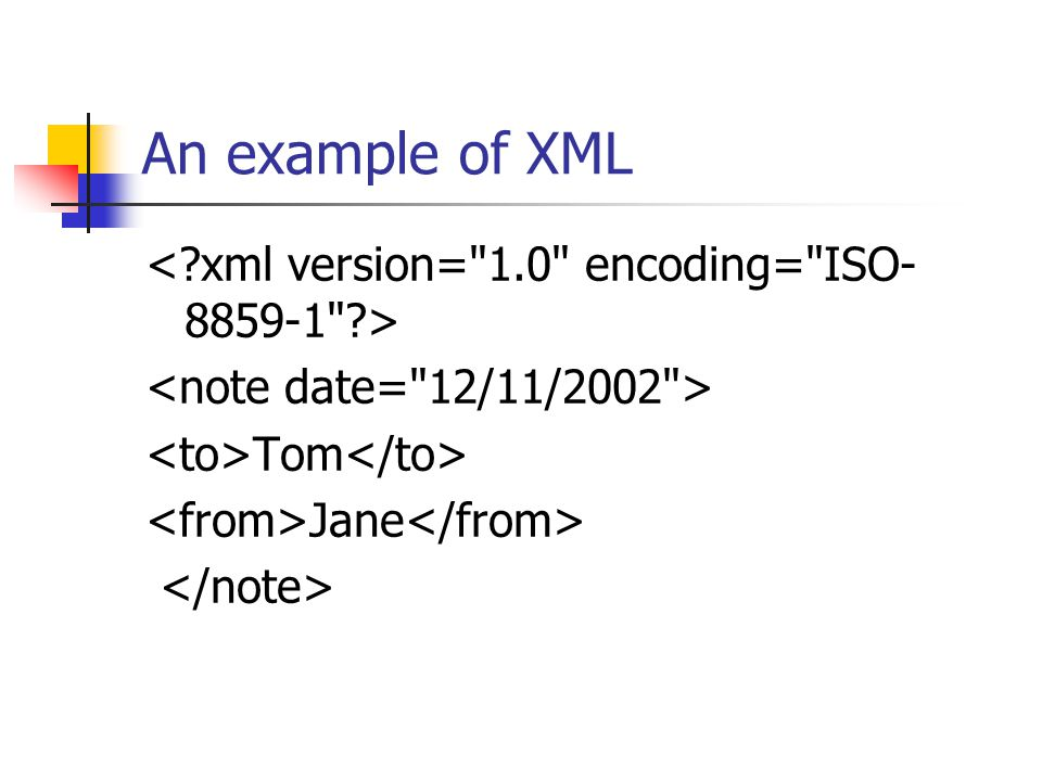An example of XML Tom Jane