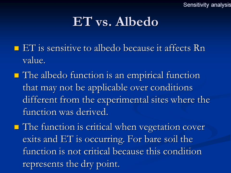 ET vs. Albedo ET is sensitive to albedo because it affects Rn value.