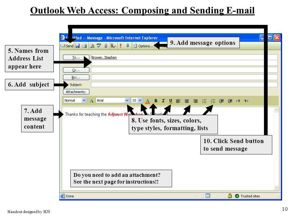 10 Handout designed by HJS Outlook Web Access: Composing and Sending  5.