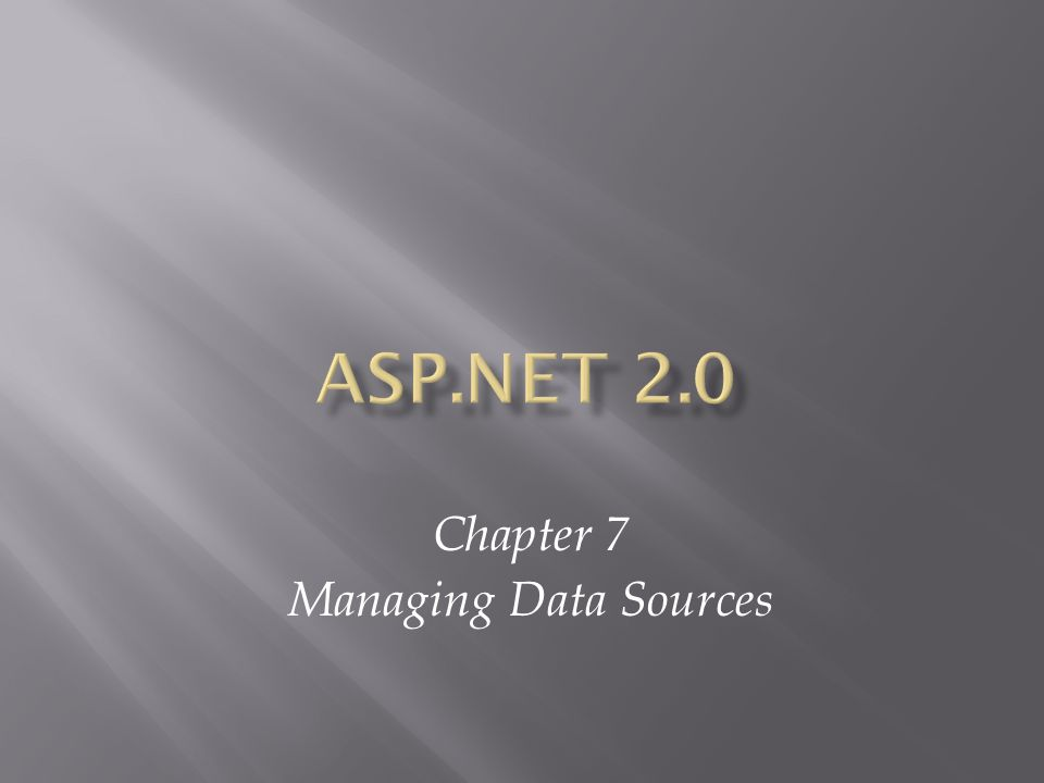 Chapter 7 Managing Data Sources
