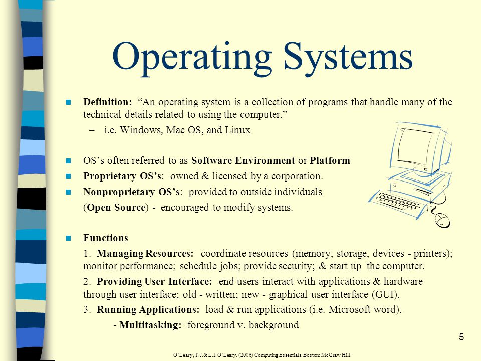 4 The Four Types of System Software are: 1. Operating Systems 2.