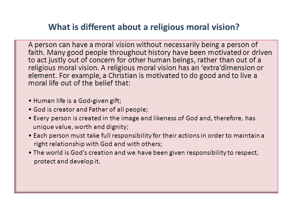 What is different about a religious moral vision.