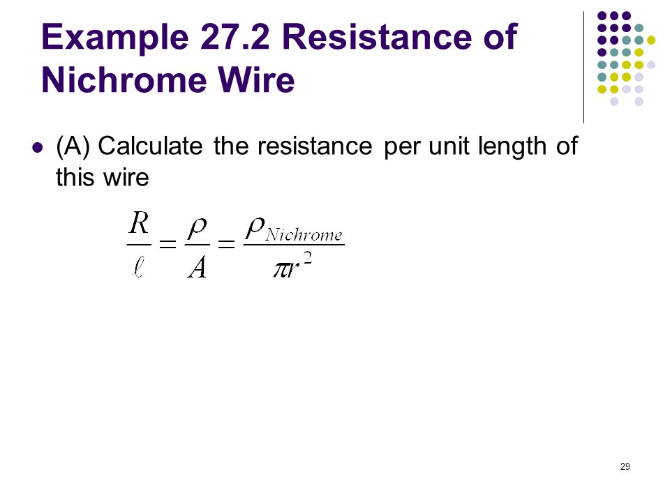 1 chapter 27 current and resistance 2 electric current electric 29 29 example 272 resistance of nichrome wire a calculate the resistance per unit length of this wire greentooth Gallery