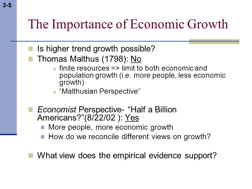 3-5 The Importance of Economic Growth Is higher trend growth possible.
