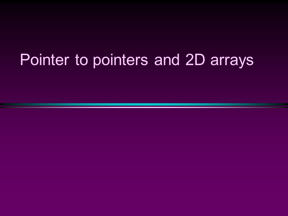 Pointer to pointers and 2D arrays