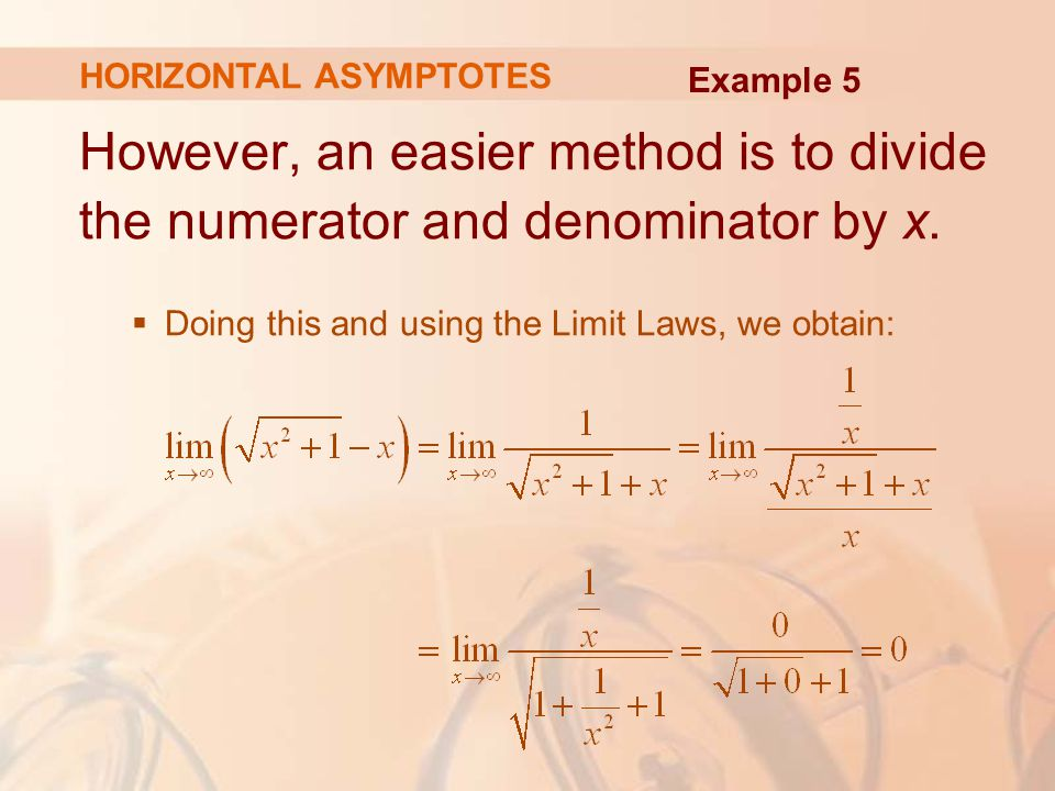 However, an easier method is to divide the numerator and denominator by x.