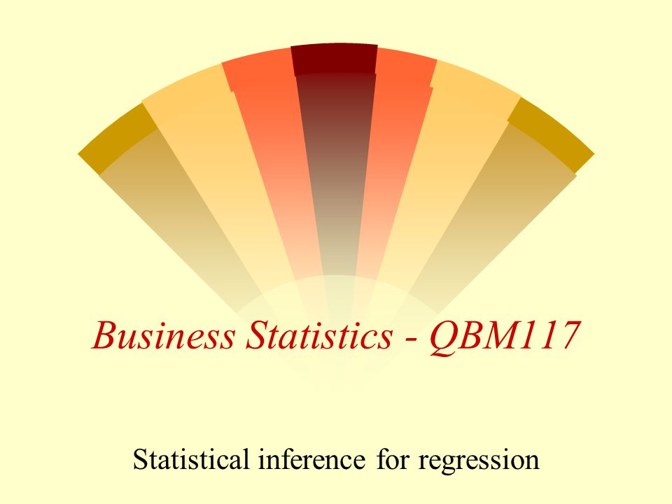 Business Statistics - QBM117 Statistical inference for regression