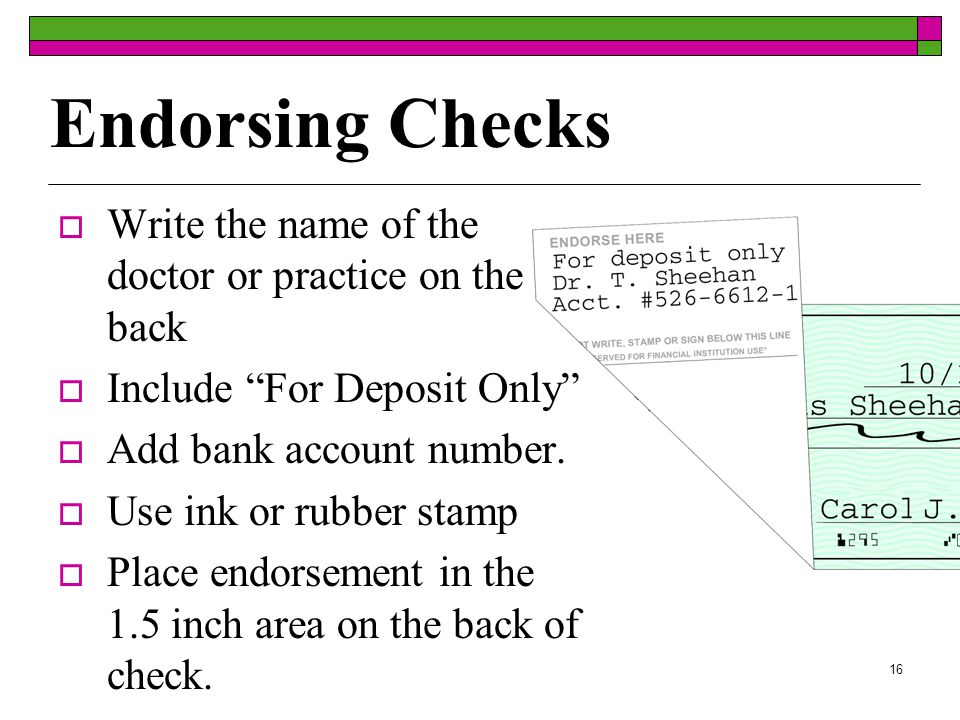 15 Accepting Checks  Check for: Correct date Correct amount Signature  Do not accept third-party check.