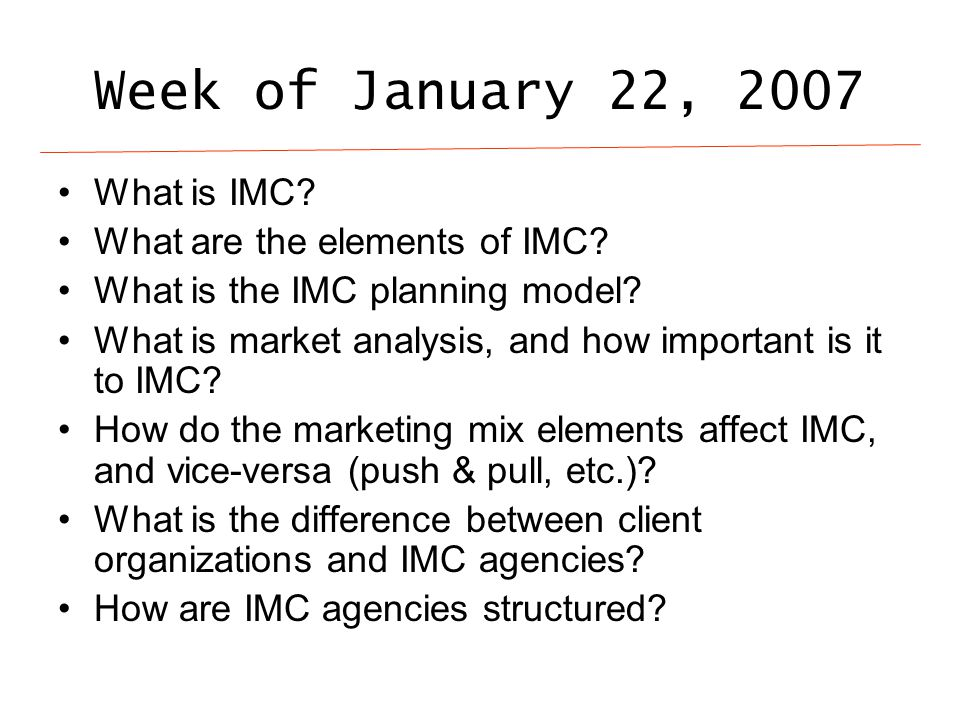 Week of January 22, 2007 What is IMC. What are the elements of IMC.