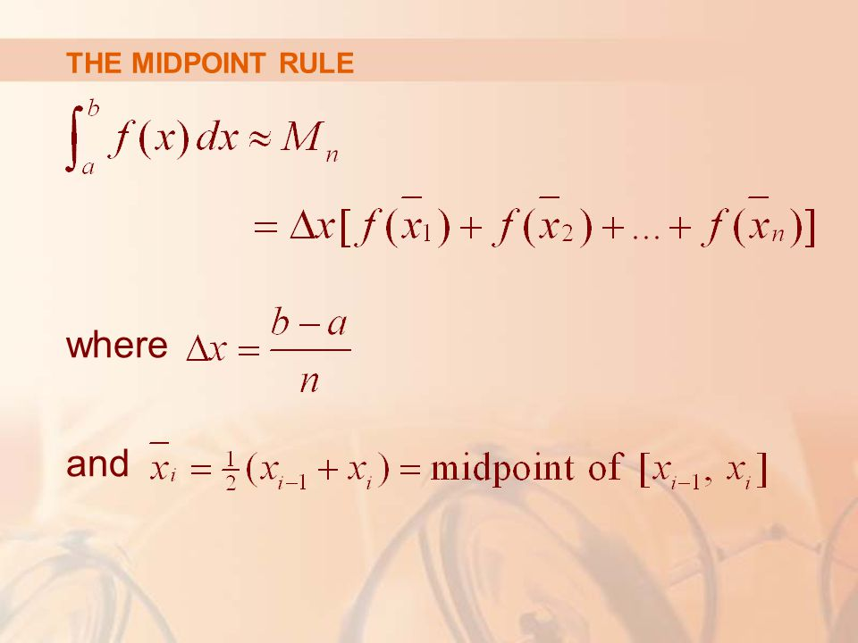 THE MIDPOINT RULE where and