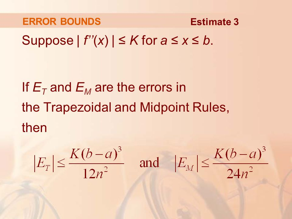 ERROR BOUNDS Suppose | f''(x) | ≤ K for a ≤ x ≤ b.